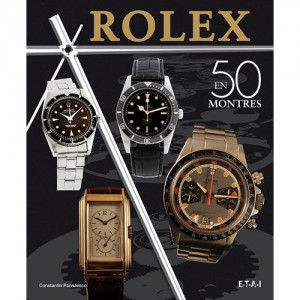 rolex en 50 montres. Black Bedroom Furniture Sets. Home Design Ideas